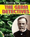 Germ Detectives (History of Germs)