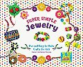 Super Simple Jewelry: Fun and Easy-To-Make Crafts for Kids