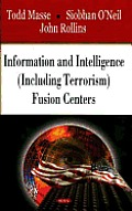 Information and Intelligence (Including Terrorism) Fusion Centers