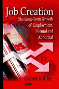 Job Creation: the Long-term Growth of Employment, Normal and Abnormal