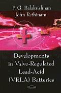 Developments in Valve-Regulated Lead-Acid (Vrla) Batteries