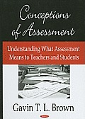 Conceptions of Assessment: Understanding What Assessment Means to Teachers and Students