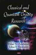 Classical and Quantum Gravity Research