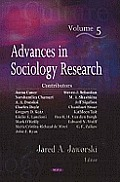 Advances in Sociology Researchv. 5