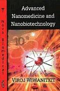 Advanced Nanomedicine and Nanobiotechnology