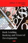 Bank Lending, Banking and Financial Developments