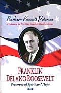 Franklin Delano Roosevelt, Preserver of Spirit and Hope