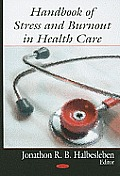 Handbook of Stress and Burnout in Health Care