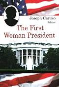 The First Woman President