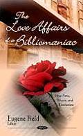 Love Affairs of a Bibliomaniacvolume 7