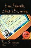 Easy, Enjoyable, Effective E-Learning