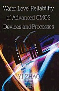Wafer Level Reliability of Advanced CMOS Devices and Processes