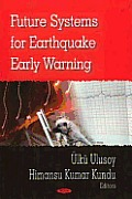 Future Systems for Earthquake Early Warning