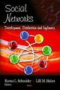 Social Networks: Development, Evaluation and Influence