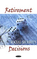 Retirement Decisions: U.S. Government Accountability Office