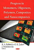 Progress in Monomers, Oligomers, Polymers, Composites and Nanocomposites