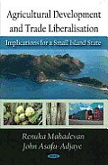Agricultural development and trade liberalisation; implications for a small island state