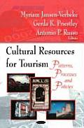 Cultural Resources for Tourism: Patterns, Processes, and Policies