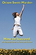 How to Succeed: Or, Stepping-Stones to Fame and Fortune