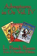 Adventures In Oz Vol. IV: The Scarecrow Of Oz, Rinkitink In Oz, The Lost Princess Of Oz by L. Frank Baum