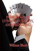 Pathology of Lying, Accusation, and Swindling