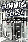Common Sense Do Not Play the Game with an Inmate