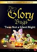 The Glory Bugs: Twas Not a Silent Night