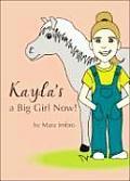 Kayla's a Big Girl Now!