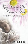 Now I Lay Me Down to Sleep: The Story of Sarah