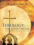 Theology: The Silent Killer: An Unknown Weapon Is Revealed