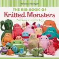 Big Book of Knitted Monsters Mischievous Lovable Toys