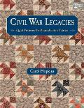 Civil War Legacies Quilt Patterns for Reproduction Fabrics