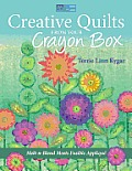 Creative Quilts from Your Crayon Box Melt N Blend Meets Fusible Appliqu
