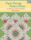 Paper Piecing Perfect Points: 15 Fabulous Quilt Patterns