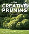 The Art of Creative Pruning: Inventive Ideas for Training and Shaping Trees and Shrubs Cover