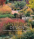 Plant-Driven Design: Creating Gardens That Honor Plants, Place, and Spirit Cover