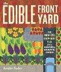 The Edible Front Yard: The Mow-Less, Grow-More Plan for a Beautiful, Bountiful Garden Cover