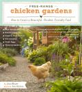 Free-Range Chicken Gardens: How to Create a Beautiful, Chicken-Friendly Yard Cover