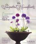 The Unexpected Houseplant: 220 Extraordinary Choices for Every Spot in Your Home Cover