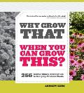 Why grow that when you can grow this?; 255 extraordinary alternatives for everyday problem plants.
