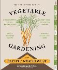The Timber Press Guide to Vegetable Gardening in the Pacific Northwest Cover