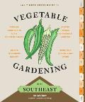 The Timber Press Guide to Vegetable Gardening in the Southeast