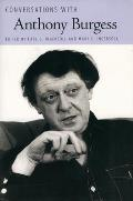 Literary Conversations Series||||Conversations with Anthony Burgess