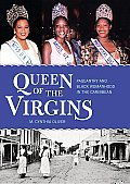 Queen of the Virgins: Pageantry and Black Womanhood in the Caribbean