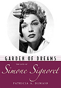 Garden of Dreams: The Life of Simone Signoret