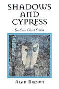 Shadows and Cypress: Southern Ghost Stories