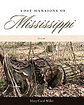 Lost Mansions of Mississippi,...