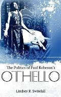 The Politics of Paul Robeson's Othello