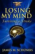 Losing My Mind: Surviving a Stroke
