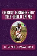 Christ Brings Out the Child in Me